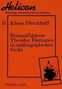 Romanfiguren Theodor Fontanes in Andragogischer Sicht: Untersuchungen Zur Geschichte Des Erwachsenseins