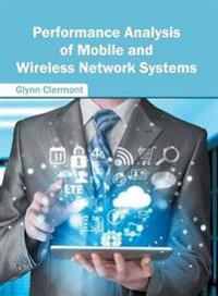 Performance Analysis of Mobile and Wireless Network Systems