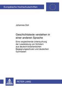Geschichtstexte Verstehen in Einer Anderen Sprache: Eine Vergleichende Untersuchung Der Leseleistung Von Schuelern Aus Deutsch-Brasilianischen Begegnu