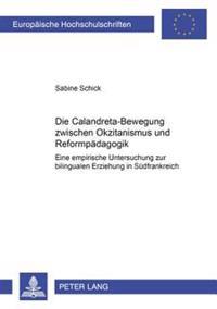 Die Calandreta-Bewegung Zwischen Okzitanismus Und Reformpaedagogik: Eine Empirische Untersuchung Zur Bilingualen Erziehung in Suedfrankreich