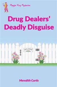 Drug Dealer's Deadly Disguise
