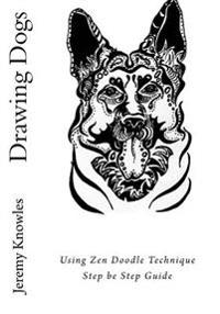 Drawing Dogs: Using Zen Doodle Technique Step Be Step Guide