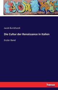 Die Cultur Der Renaissance in Italien