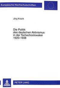 Die Politik Des Deutschen Aktivismus in Der Tschechoslowakei 1920-1938