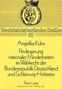 Privilegierung Nationaler Minderheiten Im Wahlrecht Der Bundesrepublik Deutschland Und Schleswig-Holsteins