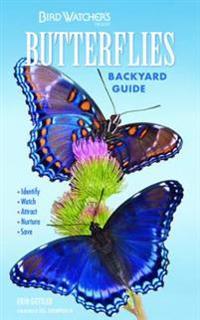 Bird Watcher's Digest Butterflies Backyard Guide: Identify, Watch, Attract, Nurture, Save
