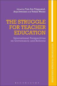 The Struggle for Teacher Education: International Perspectives on Governance and Reforms