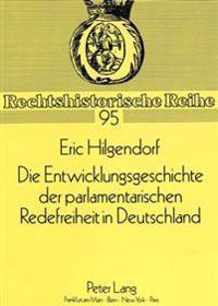 Die Entwicklungsgeschichte Der Parlamentarischen Redefreiheit in Deutschland