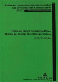 Teoria del Campo y Semantica Lexica. Theorie Des Champs Et Semantique Lexicale