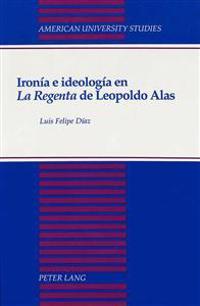 Ironia E Ideologia En LA Regenta De Leopoldo Alas