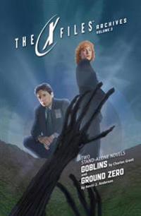 X-Files Archives Volume 3: Goblins & Ground Zero