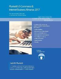 Plunkett's E-commerce & Internet Business Almanac 2017