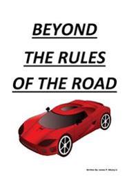 Beyond the Rules of the Road