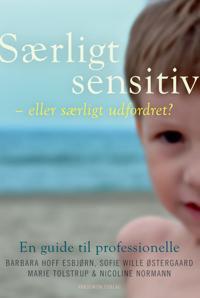 Særligt sensitiv - eller særligt udfordret?