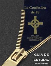 La Confesion de Fe Para Los Presbiterianos Cumberland Guia de Estudio