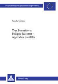 Yves Bonnefoy Et Philippe Jaccottet - Approches Parallèles: Approches Parallèles