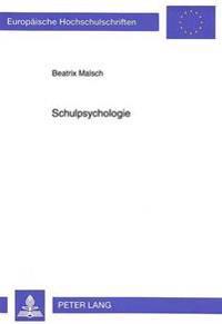 Schulpsychologie: Orientierungsleitende Theoretische Erkenntnisse Und Schulpsychologische Praxisfelder