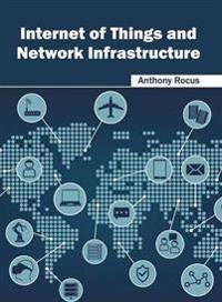 Internet of Things and Network Infrastructure