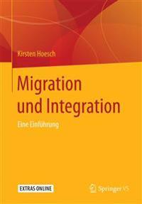 Migration Und Integration: Eine Einfuhrung