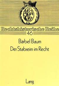Der Stabreim Im Recht: Vorkommen Und Bedeutung Des Stabreims in Antike Und Mittelalter