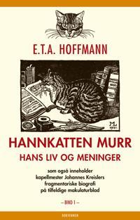 Hannkatten Murr; hans liv og meninger; bind 1 - E.T.A. Hoffmann | Ridgeroadrun.org