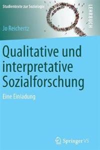 Qualitative Und Interpretative Sozialforschung