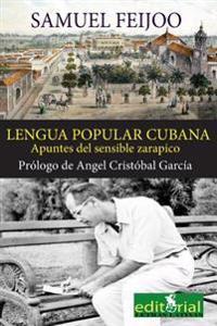 La Lengua Popular Cubana: Apuntes del Sensible Zarapico