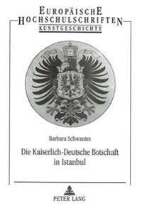 Die Kaiserlich-Deutsche Botschaft in Istanbul