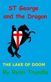 St George and the Dragon - The Lake of Doom