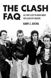 The Clash FAQ: All That's Left to Know about the Clash City Rockers