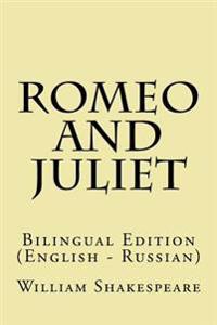 Romeo and Juliet: Bilingual Edition (English - Russian)