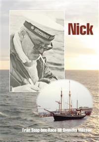 Nick - Från Soap-Boat-Race till Svenska Mässan
