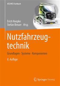 Nutzfahrzeugtechnik: Grundlagen, Systeme, Komponenten