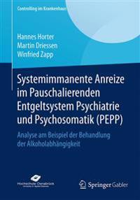 Systemimmanente Anreize Im Pauschalierenden Entgeltsystem Psychiatrie Und Psychosomatik