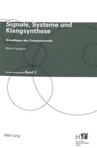 Signale, Systeme Und Klangsynthese: Grundlagen Der Computermusik