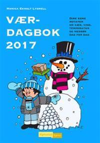Værdagbok 2017. Dine egne notater om vær, vind, temperatur og nedbør dag for dag
