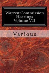 Warren Commission Hearings Volume VII