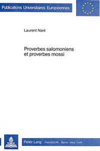 Proverbes Salomoniens Et Proverbes Mossi: Etude Comparative a Partir D'Une Nouvelle Analyse de PR 25-29