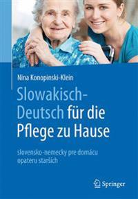 Slowakisch-Deutsch fur die Pflege zu Hause