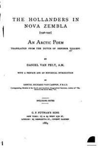 The Hollanders in Nova Zembla, 1596-1597, an Arctic Poem