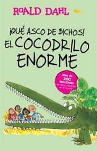 Aqua Asco de Bichos! /El Cocodrilo Enorme(the Enormous Crocodile): Alfaguara Clasicos
