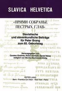 Slavistische Und Slavenkundliche Beitraege Fuer Peter Brang Zum 65. Geburtstag