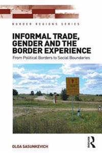 Informal Trade, Gender and the Border Experience