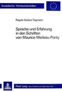 Sprache Und Erfahrung in Den Schriften Von Maurice Merleau-Ponty
