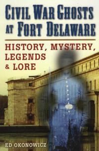 Civil War Ghosts at Fort Delaware