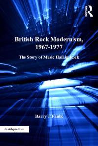 British Rock Modernism, 1967-1977