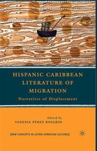 Hispanic Caribbean Literature of Migration