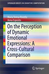 On the Perception of Dynamic Emotional Expressions: A Cross-cultural Comparison