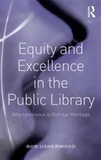 Equity and Excellence in the Public Library