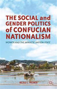 The Social and Gender Politics of Confucian Nationalism